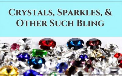 Crystals, Sparkles, and Other Such Bling